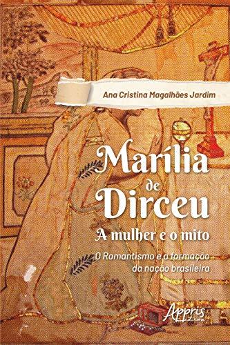 Marília de Dirceu: a mulher e o mito; romantismo e a formação da nação brasileira