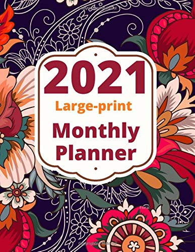 2021 Large print Monthly Planner Floral: Jumbo Large Print 2021 Calendar Planner for 12-Months (17