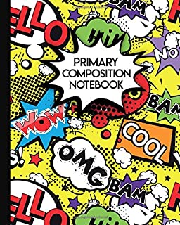 Primary Composition Notebook: Amazing Handwriting Notebook with Dashed Mid-line and Story Paper Journal | Grades K-2, 100 ...