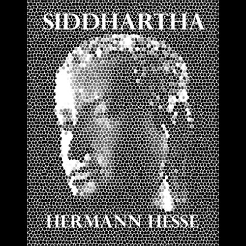 Siddhartha                   By:                                                                                                                                 Hermann Hesse                               Narrated by:                                                                                                                                 Michael A. Smith                      Length: 3 hrs and 47 mins     8 ratings     Overall 4.8
