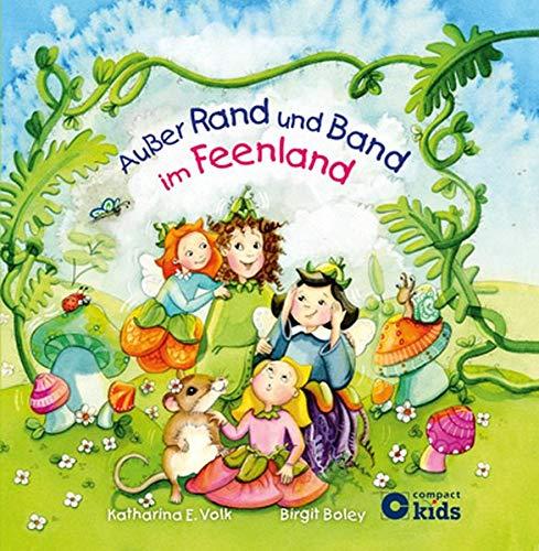 Außer Rand und Band im Feenland: Lustige Reimgeschichte für Kinder ab 4 Jahren