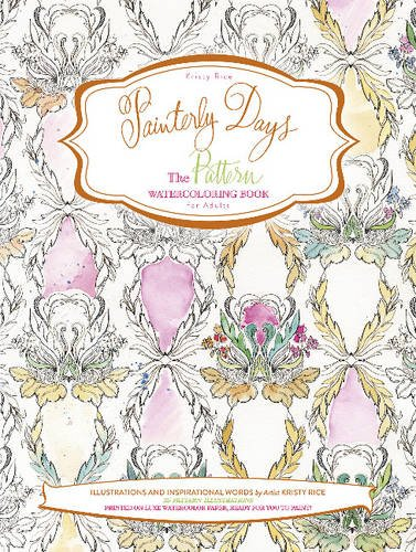 Painterly Days: The Pattern Watercoloring Book for Adults
