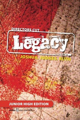 Directors Cut Legacy Joshua, Judges, Ruth: Junior High Edition