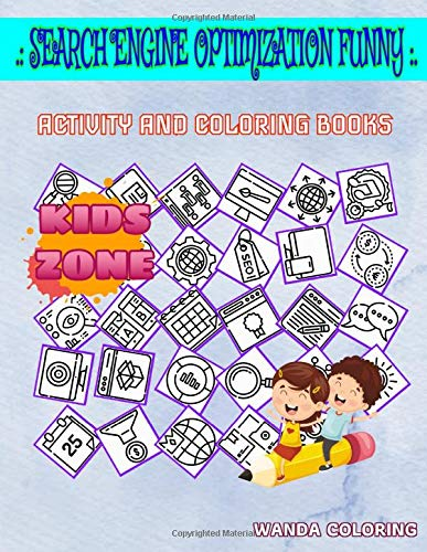 Search Engine Optimization Funny: Image Quiz Words Activity And Coloring Books 30 Coloring Monitoring, Chat, Search, Monitor, Monitor, Page, Ab Testing, Exchange For Toddlers Age 2 Under 6