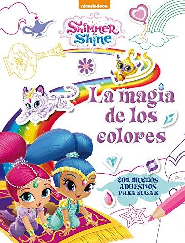 La magia de los colores (Shimmer & Shine. Actividades): Con muchos adhesivos para jugar