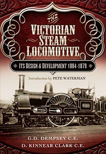 Victorian Steam Locomotive: Its Design and Development 1804-1879