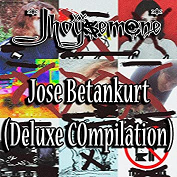 Jose Betankurt (Deluxe Compilation)