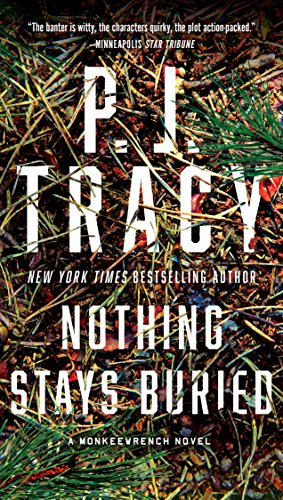 Nothing Stays Buried (A Monkeewrench Novel Book 8) by [P. J. Tracy]