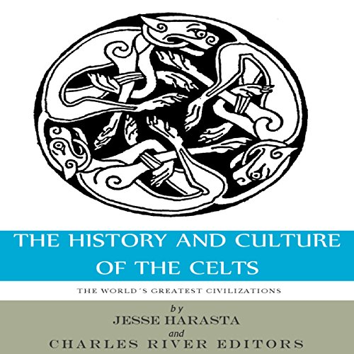The World's Greatest Civilizations: The History and Culture of the Celts audiobook cover art