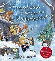 Der ganze Wald freut sich auf Weihnachten: Drei Weihnachtsgeschichten in einem Buch fuer Kinder ab 4 Jahre
