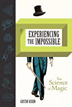 Experiencing the Impossible: The Science of Magic (The MIT Press)