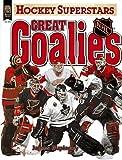 Great Goalies: Nhl (Hockey Superstars)