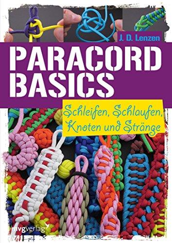 Paracord-Basic: Schleifen, Schlaufen, Knoten und Stränge