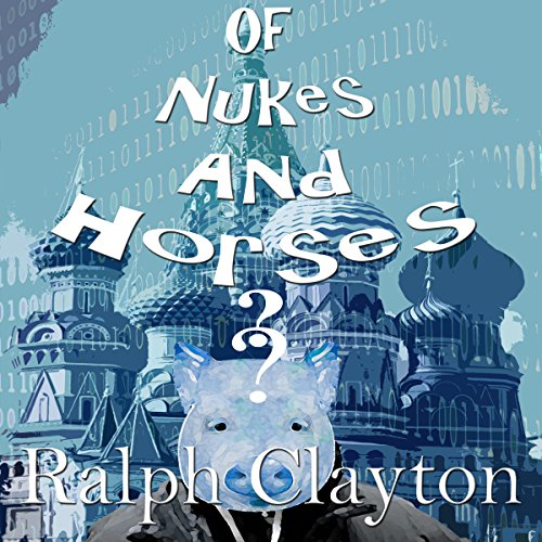 Of Nukes and Horses - A Short Story audiobook cover art