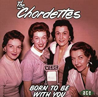Born to Be With You by Chordettes (2002-06-11)