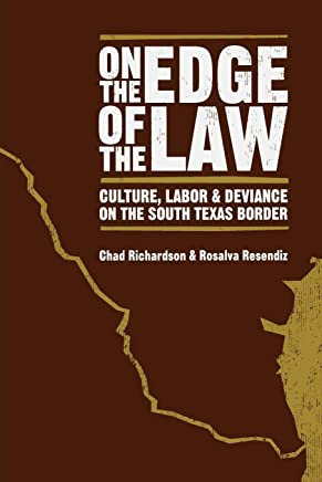 On the Edge of the Law: Culture, Labor, and Deviance on the ...