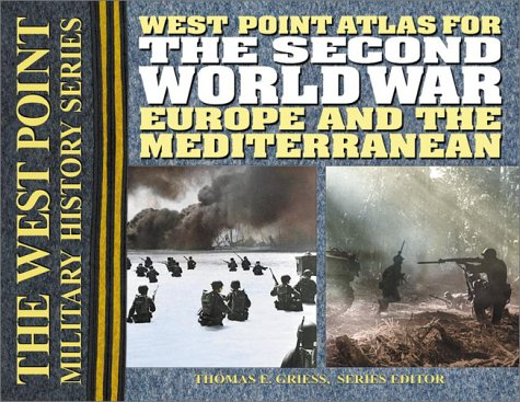 The Second World War: Europe and the Mediterrean Atlas (The West Point Military History Series)