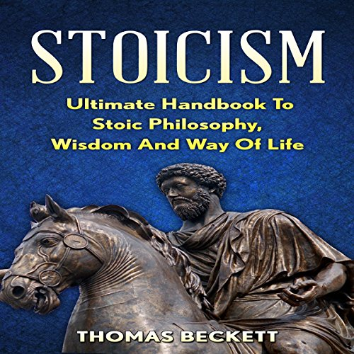 Stoicism: Ultimate Handbook to Stoic Philosophy, Wisdom and Way of Life audiobook cover art