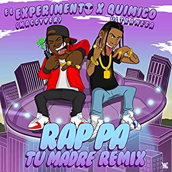 Rap Pa' tu Madre Remix