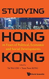 Studying Hong Kong: 20 Years of Political, Economic and Social Developments
