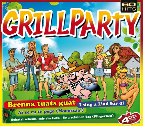 Grillparty - 60 Hits auf 4 CDs (inkl. Brenna tuats guat, I sing a Liad für di, Ai se eu te pego, Schatzi schenk mir ein Foto, Fliegerlied...)