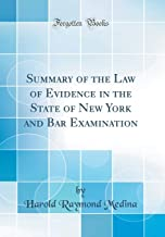 Summary of the Law of Evidence in the State of New York and Bar Examination (Classic Reprint)