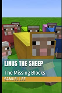 Linus the Sheep: The Missing Blocks: An Unofficial Minecraft Story