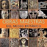 Obras Maestras del Museo Británico