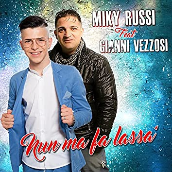 Nun ma fa lassa' (feat. Gianni Vezzosi)