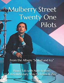 """Mulberry Street Twenty One Pilots: From the Album: """"Scaled and Icy"""" Piano Tab with Note Letters A Revolutionary Way to Lea..."""