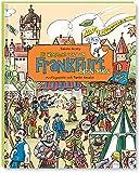 Es wimmelt rund um Frankfurt Rhein-Main: Ausflugsziele mit Tante Rosalie - Henrich Editionen