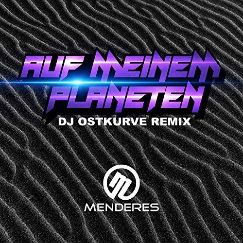 Auf meinem Planeten (DJ Ostkurve Remix)