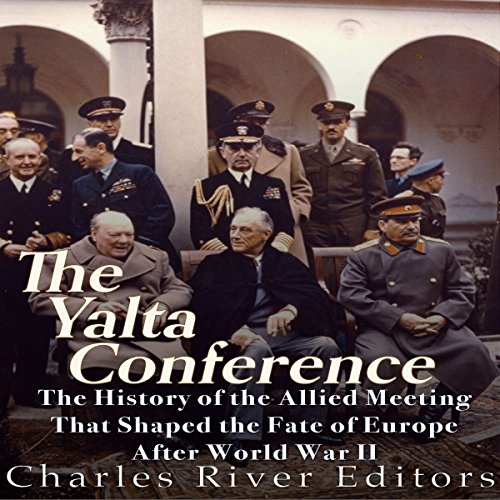 An Introduction To The History Of The Yalta Conference Term Paper