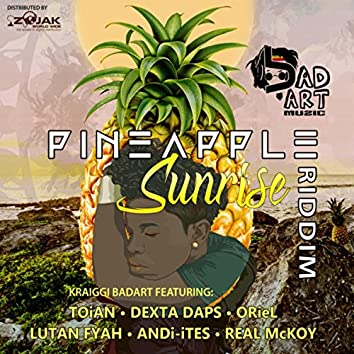KraiGGi BaDArT presents: Pineapple Sunrise Riddim