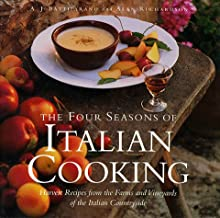 The Four Seasons of Italian Cooking: Harvest Recipes from the Farms and Vineyards of the Italian Countryside