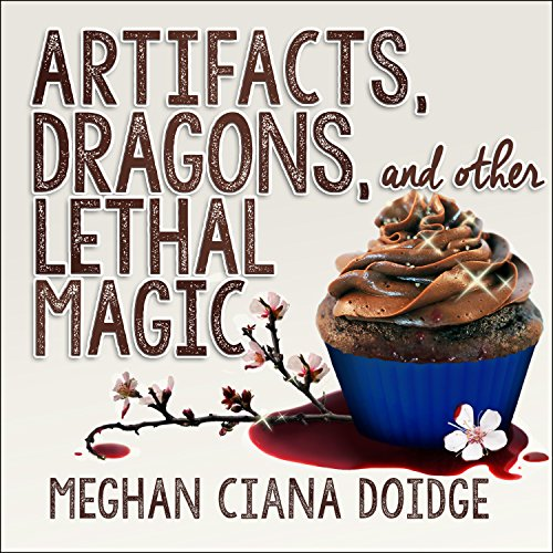 Artifacts, Dragons, and Other Lethal Magic audiobook cover art