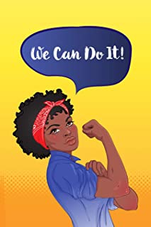 We Can Do It!: College Ruled Female Empowerment Journal for Girls Teens and Young Women for School Writing and Notes