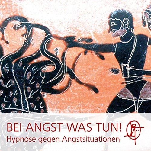 Bei Angst was TUN! Löse Deine Angstzustände mit Hypnose auf Titelbild