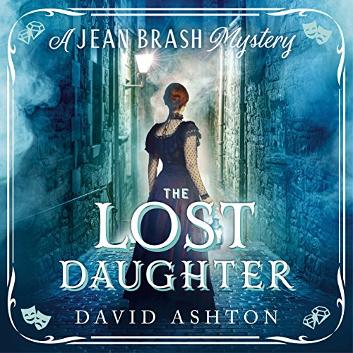 The Lost Daughter     A Jean Brash Mystery, Book 2              By:                                                                                                                                 David Ashton                               Narrated by:                                                                                                                                 David Ashton,                                                                                        Siobhan Redmond                      Length: 9 hrs and 47 mins     30 ratings     Overall 4.4