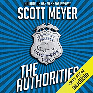 The Authorities                   By:                                                                                                                                 Scott Meyer                               Narrated by:                                                                                                                                 Luke Daniels                      Length: 9 hrs and 49 mins     312 ratings     Overall 4.4