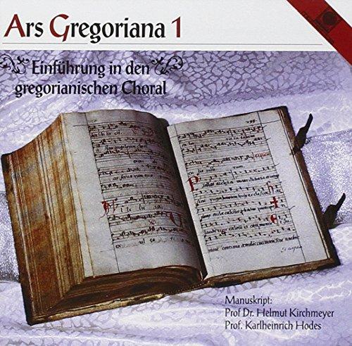 Ars Gregoriana 1 - Einführung in den gregorianischen Choral.