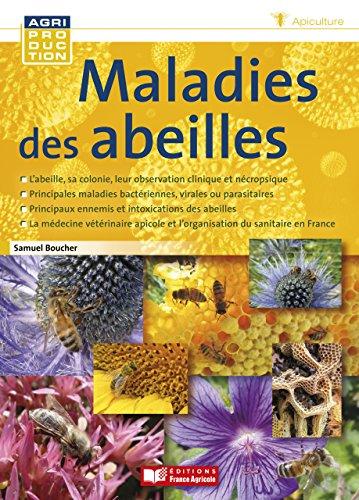 Maladies des abeilles (Agriproduction apiculture) eBook: Boucher, Samuel:  Amazon.fr