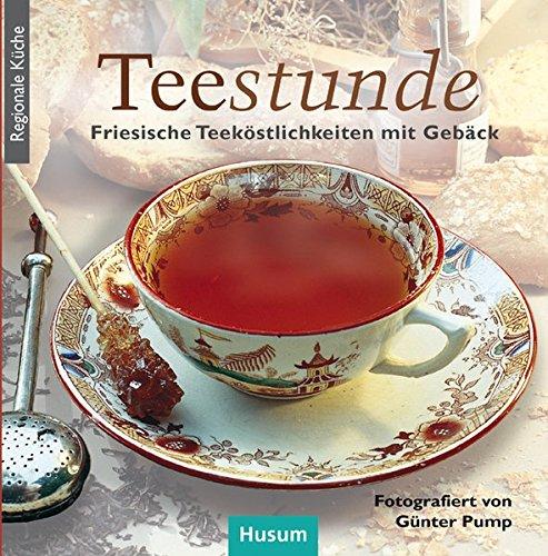 Tee-Stunde: Friesische Teeköstlichkeiten mit Gebäck (Regionale Küche)