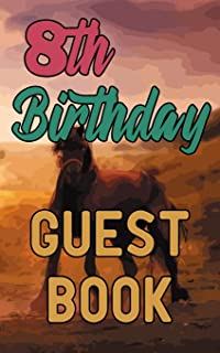 8th Birthday Guest Book: Happy Eighth Birthday Horse Riding Celebration Message Logbook For Visitors Family and Friends To Write In Comments & Best Wishes Gift Log (Guestbook)