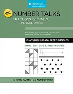 Number Talks: Fractions, Decimals, and Percentages Classroom Ready Reproducibles Area, Set and Linear Models