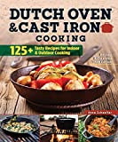 Dutch Oven and Cast Iron Cooking, Revised and Expanded Third Edition: 125+ Tasty Recipes for Indoor & Outdoor Cooking (Fox Chapel Publishing) Delicious Breakfasts, Breads, Mains, Sides, & Desserts