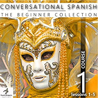 Conversational Spanish - The Beginner Collection: Course One, Lessons 1-5 cover art