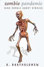 Zombie Pandemic: Nine Zombie Short Stories