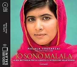 Io sono Malala. La mia battaglia per la libertà e l'istruzione delle donne letto da Alice Protto. Audiolibro. CD Audio for...