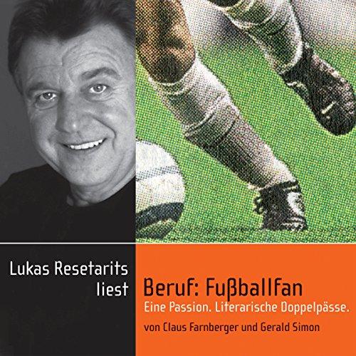 Beruf: Fußballfan - Eine Passion. Literarische Doppelpässe Titelbild